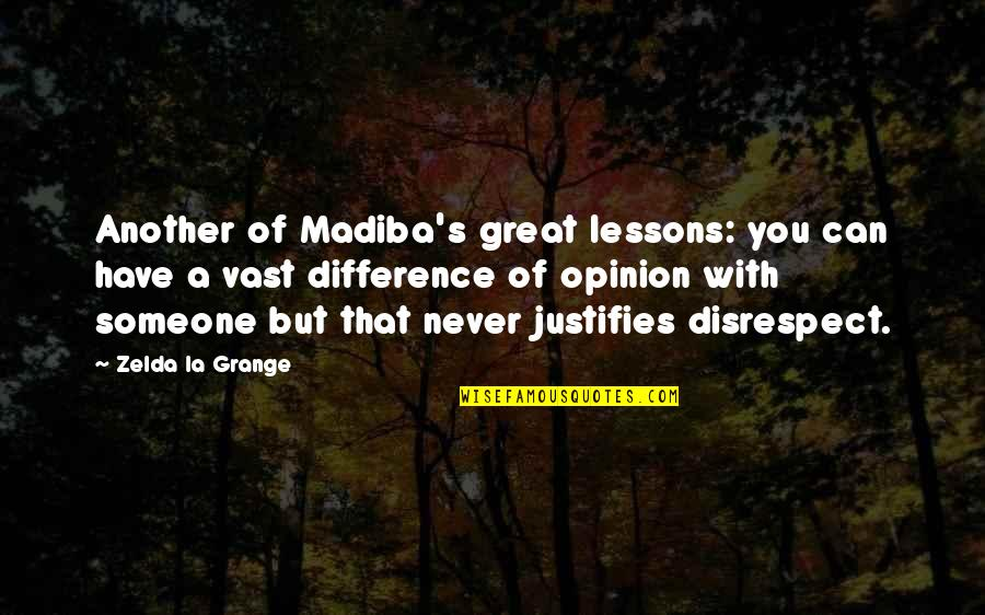 Someone You Can't Have Quotes By Zelda La Grange: Another of Madiba's great lessons: you can have