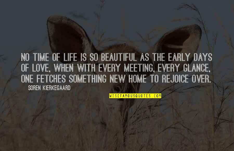 Something Beautiful Quotes By Soren Kierkegaard: No time of life is so beautiful as