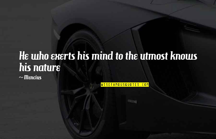 Something Happened For A Reason Quotes By Mencius: He who exerts his mind to the utmost