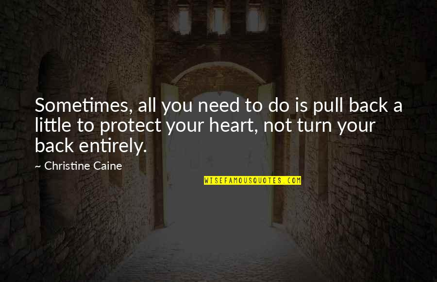 Sometimes All You Need Quotes By Christine Caine: Sometimes, all you need to do is pull