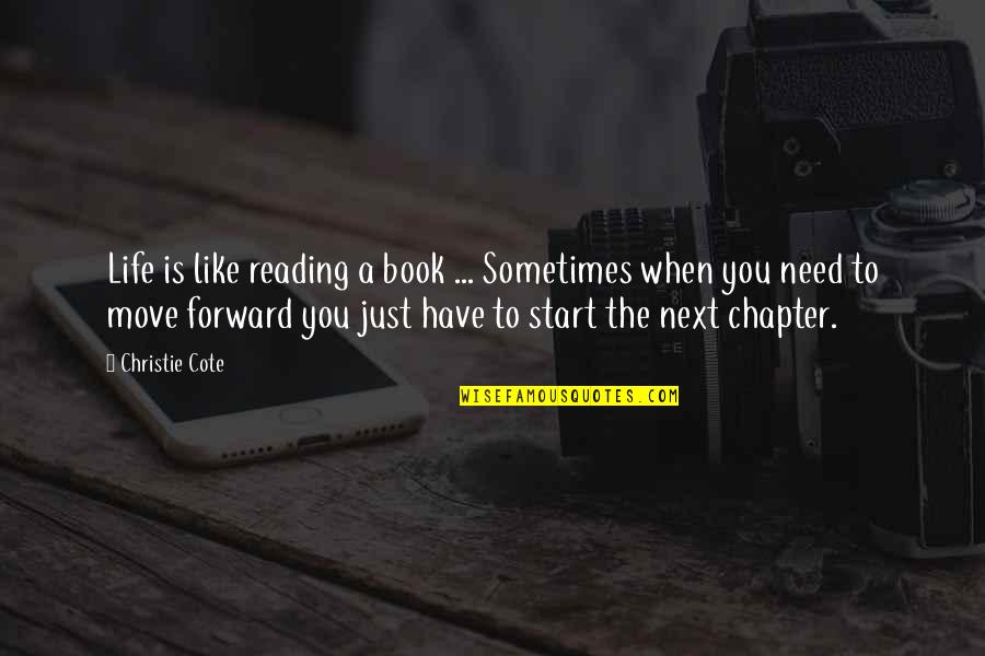 Sometimes It's Best To Move On Quotes By Christie Cote: Life is like reading a book ... Sometimes