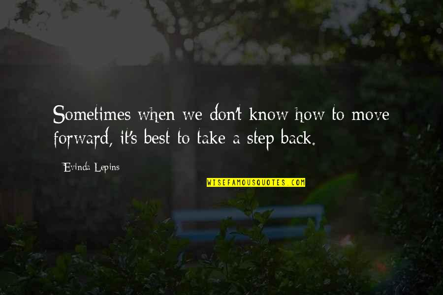 Sometimes It's Best To Move On Quotes By Evinda Lepins: Sometimes when we don't know how to move