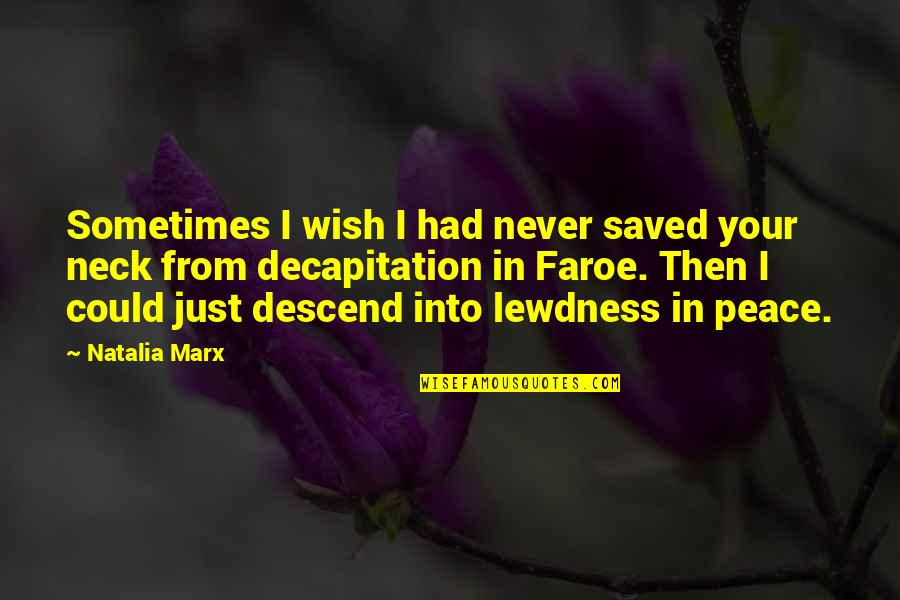Sometimes It's Now Or Never Quotes By Natalia Marx: Sometimes I wish I had never saved your