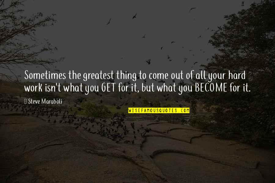 Sometimes Life's Just Hard Quotes By Steve Maraboli: Sometimes the greatest thing to come out of
