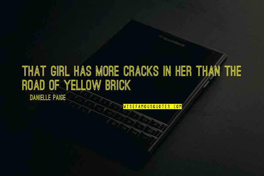 Sometimes We Need To Accept Change In Order To Grow Quotes By Danielle Paige: That girl has more cracks in her than