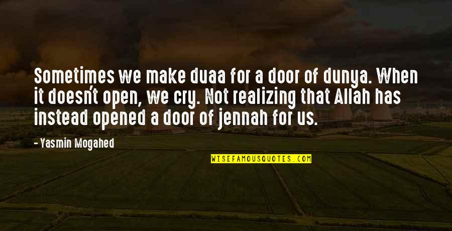 Sometimes You Cry Quotes By Yasmin Mogahed: Sometimes we make duaa for a door of