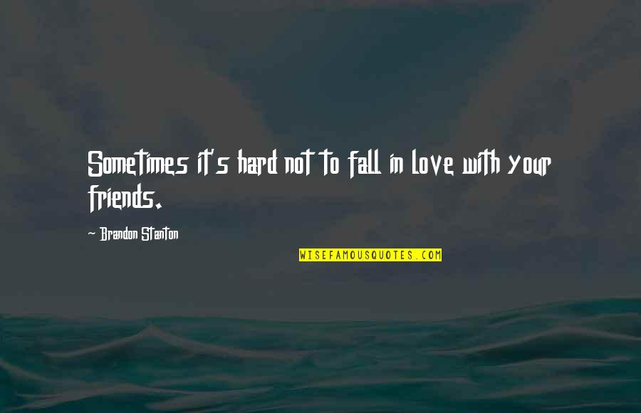 Sometimes You Fall In Love Quotes By Brandon Stanton: Sometimes it's hard not to fall in love