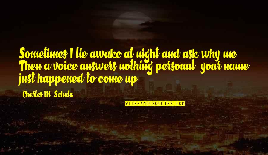 Sometimes You Fall In Love Quotes By Charles M. Schulz: Sometimes I lie awake at night and ask