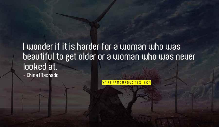 Sometimes You Fall In Love Quotes By China Machado: I wonder if it is harder for a
