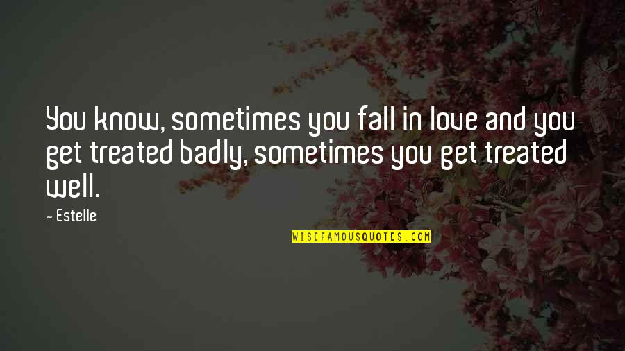 Sometimes You Fall In Love Quotes By Estelle: You know, sometimes you fall in love and