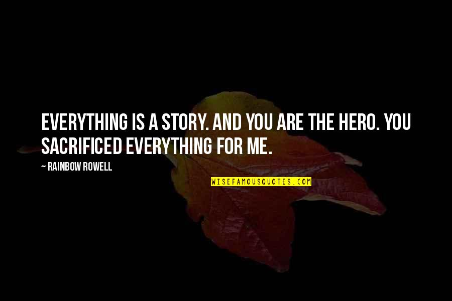Sometimes You Fall In Love Quotes By Rainbow Rowell: Everything is a story. And you are the