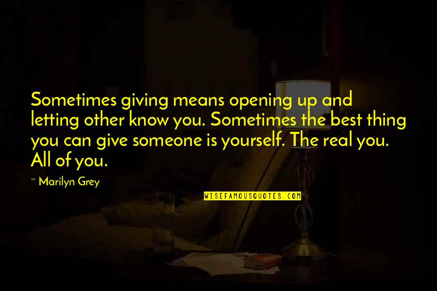 Sometimes You Give Up Quotes By Marilyn Grey: Sometimes giving means opening up and letting other