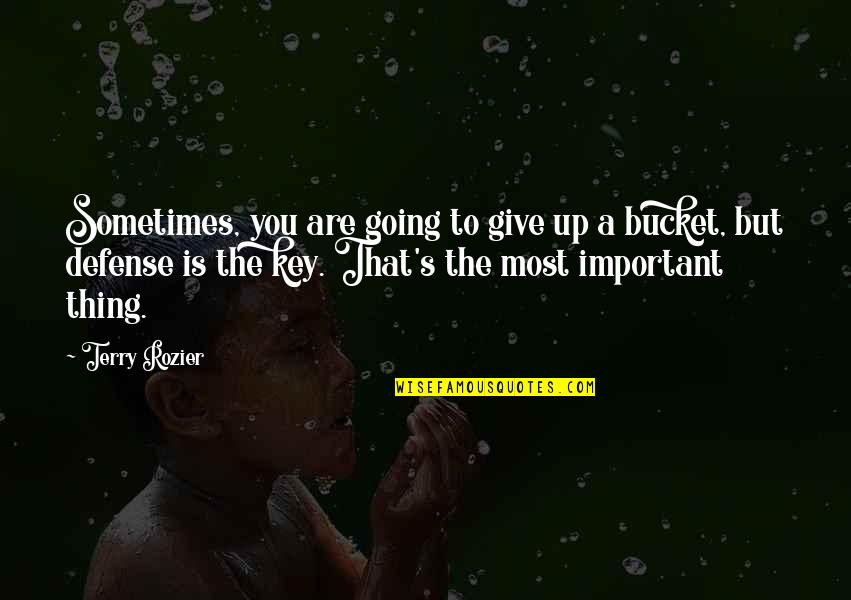 Sometimes You Give Up Quotes By Terry Rozier: Sometimes, you are going to give up a