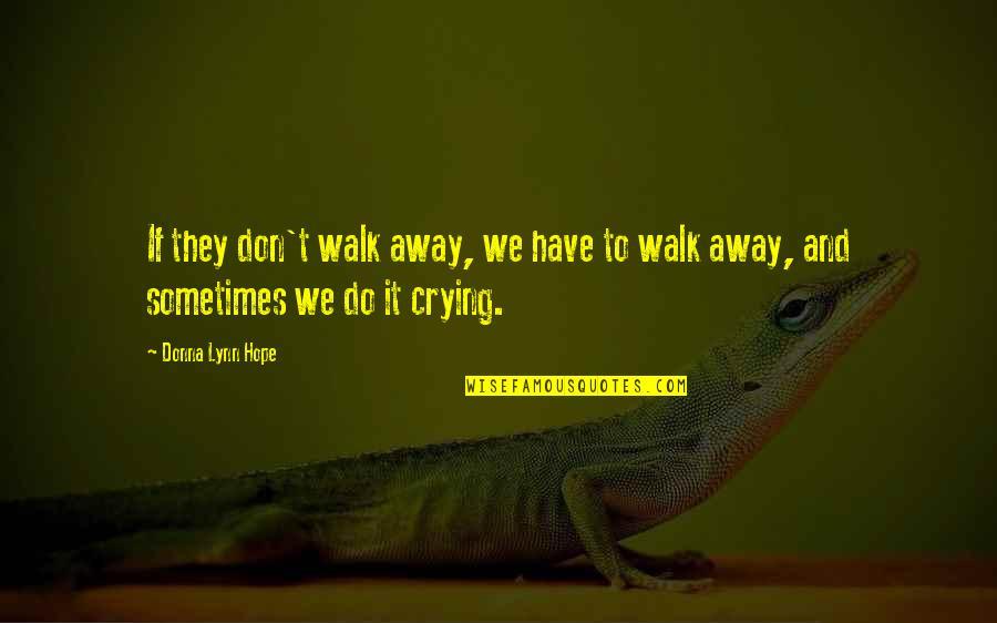 You to walk away sometimes have Walking Away