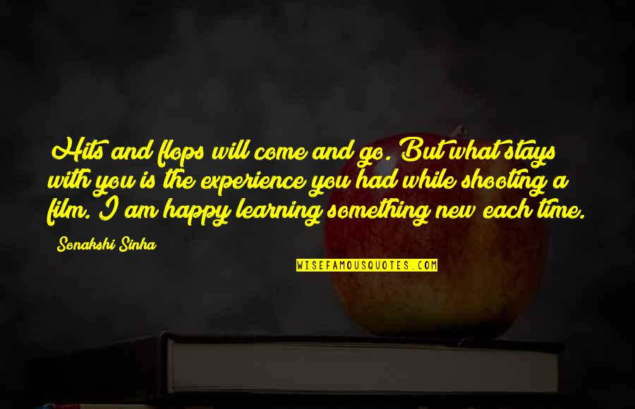 Sonakshi Sinha Quotes By Sonakshi Sinha: Hits and flops will come and go. But