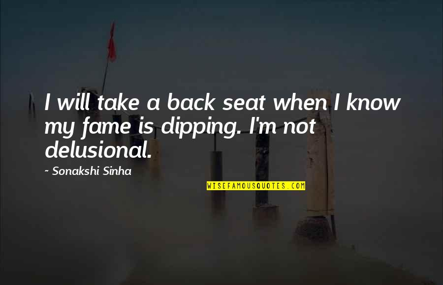 Sonakshi Sinha Quotes By Sonakshi Sinha: I will take a back seat when I