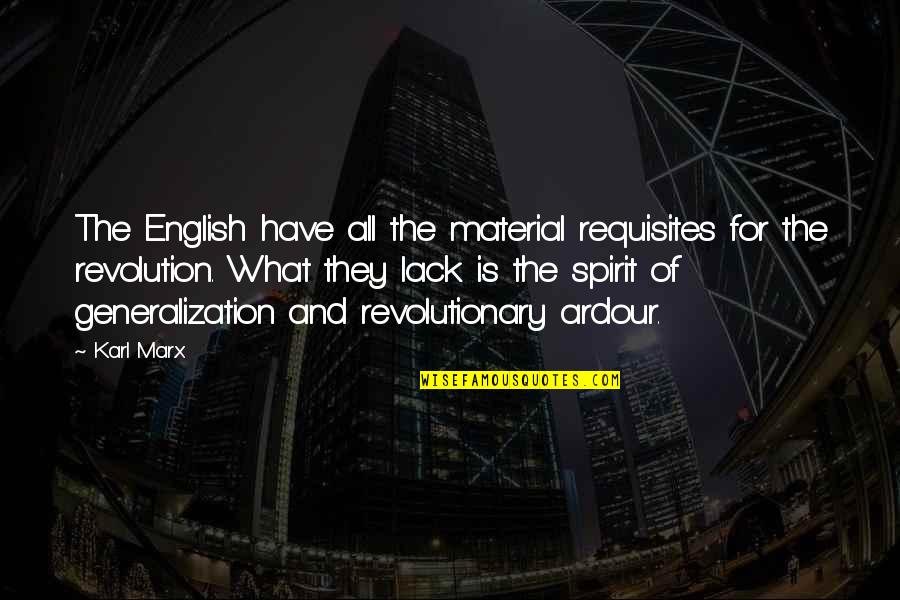 Songful Quotes By Karl Marx: The English have all the material requisites for