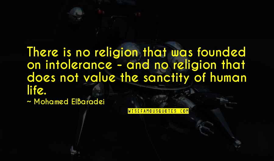 Songful Quotes By Mohamed ElBaradei: There is no religion that was founded on