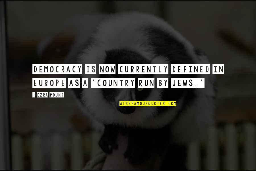 Sonification Quotes By Ezra Pound: Democracy is now currently defined in Europe as