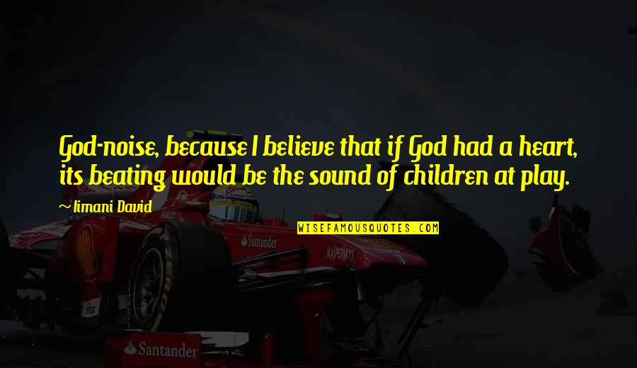 Sonification Quotes By Iimani David: God-noise, because I believe that if God had