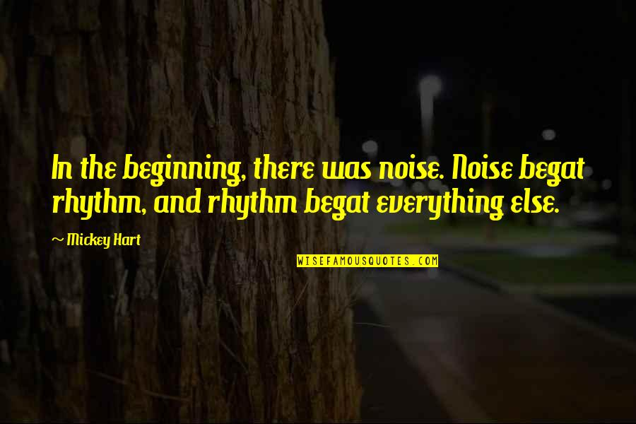 Sonification Quotes By Mickey Hart: In the beginning, there was noise. Noise begat