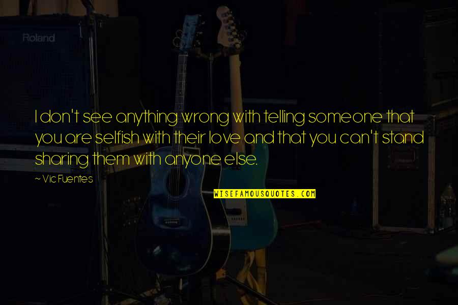 Sony Camera Quotes By Vic Fuentes: I don't see anything wrong with telling someone