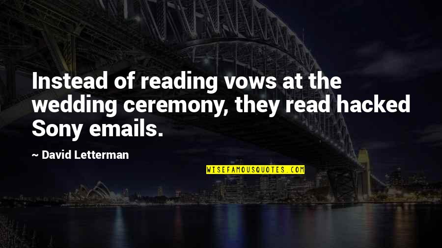 Sony Hacked Quotes By David Letterman: Instead of reading vows at the wedding ceremony,