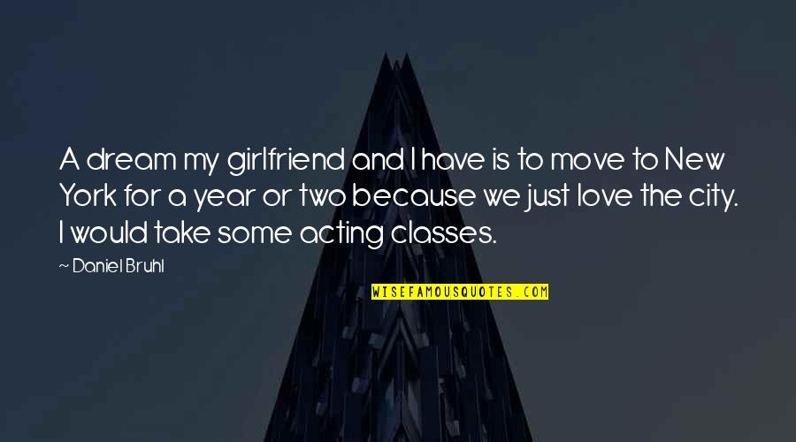 Soon To Be Girlfriend Quotes By Daniel Bruhl: A dream my girlfriend and I have is