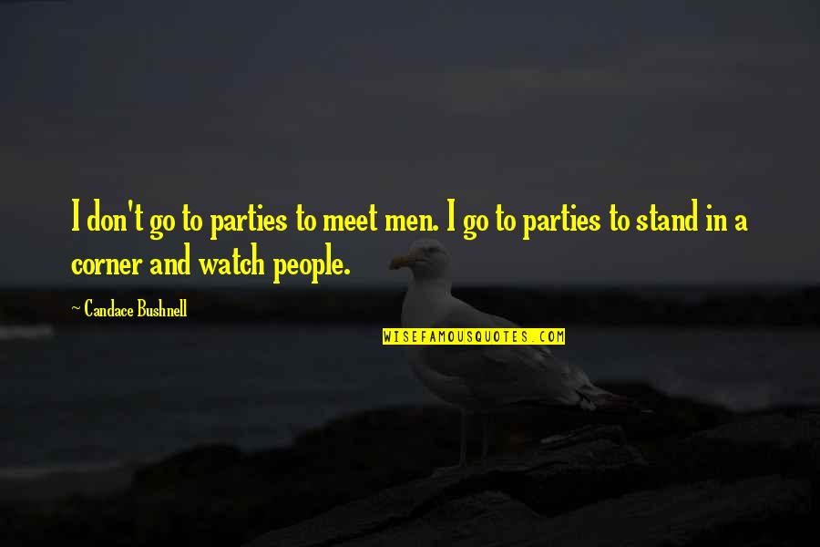 Sooths Quotes By Candace Bushnell: I don't go to parties to meet men.
