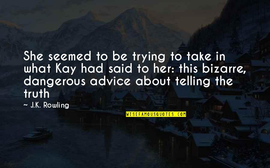 Sooths Quotes By J.K. Rowling: She seemed to be trying to take in