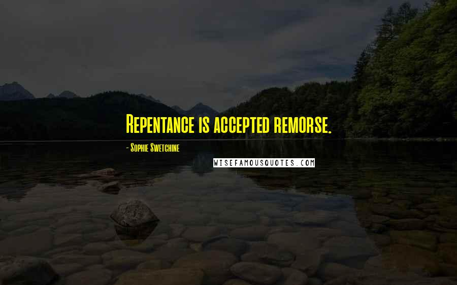 Sophie Swetchine quotes: Repentance is accepted remorse.