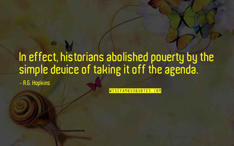Sorcery And Cecelia Quotes By A.G. Hopkins: In effect, historians abolished poverty by the simple