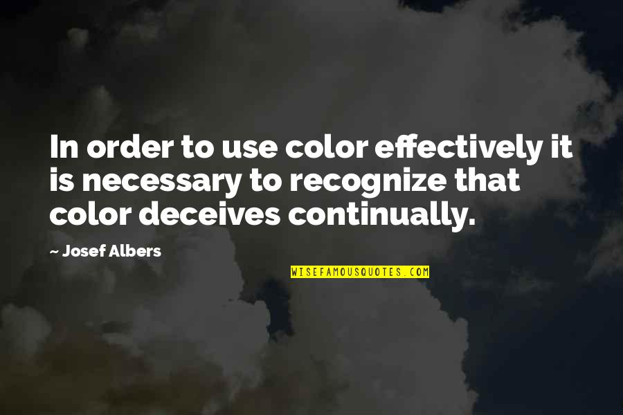 Sorcery And Cecelia Quotes By Josef Albers: In order to use color effectively it is