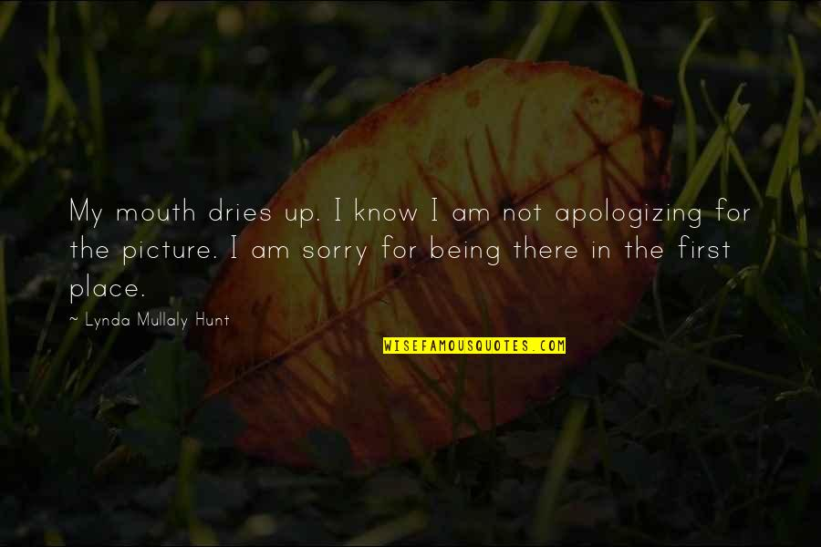 Sorry I'm Not There Quotes By Lynda Mullaly Hunt: My mouth dries up. I know I am
