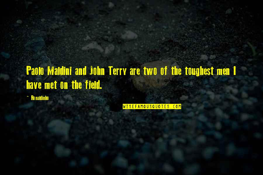 Sorting Your Life Out Quotes By Ronaldinho: Paolo Maldini and John Terry are two of
