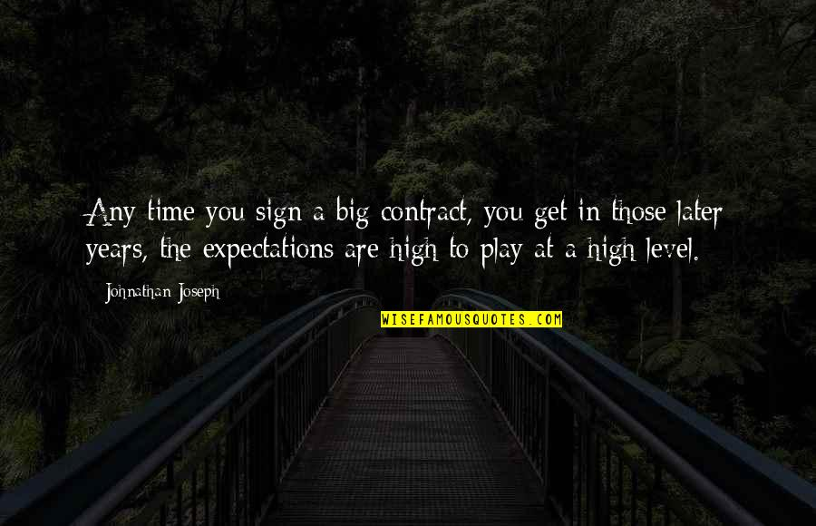 Sortition Quotes By Johnathan Joseph: Any time you sign a big contract, you