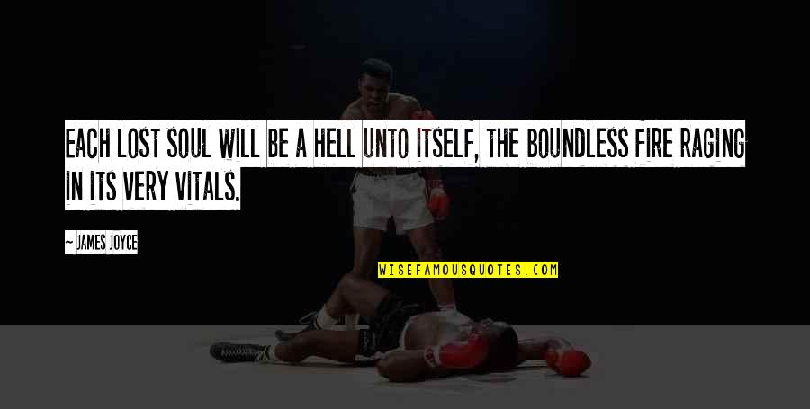 Soul Fire Quotes By James Joyce: Each lost soul will be a hell unto