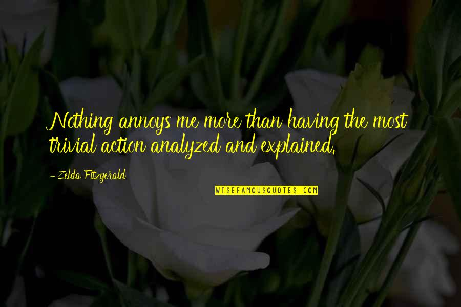 Soul Seekers Quotes By Zelda Fitzgerald: Nothing annoys me more than having the most