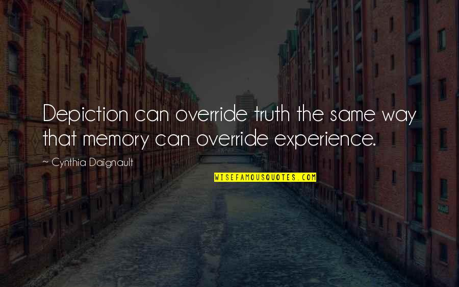 Soulmates Being Best Friend Quotes By Cynthia Daignault: Depiction can override truth the same way that