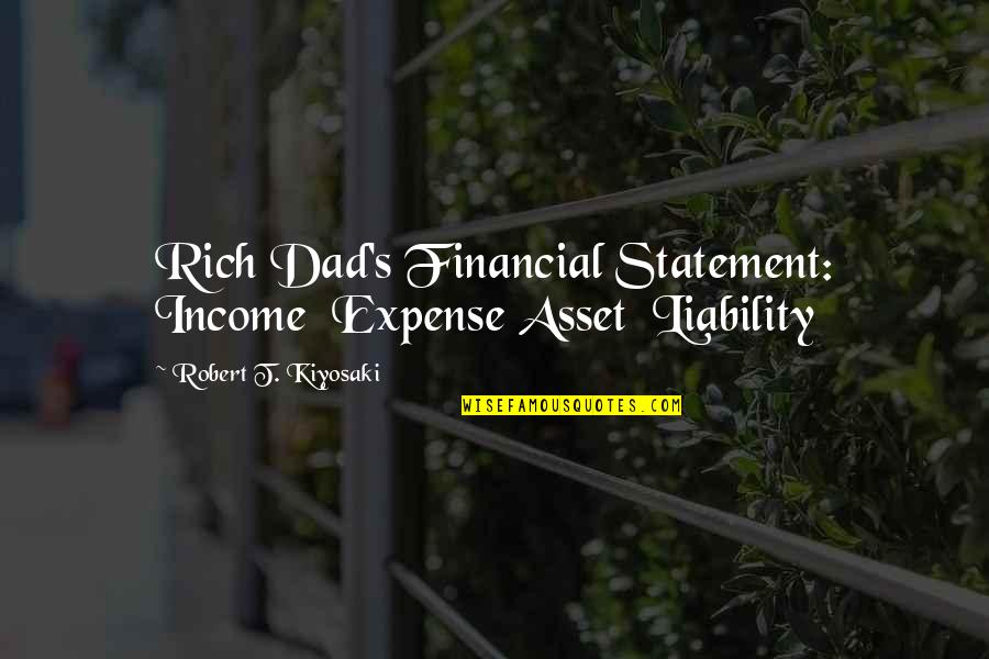 Soulmates Being Best Friend Quotes By Robert T. Kiyosaki: Rich Dad's Financial Statement: Income Expense Asset Liability