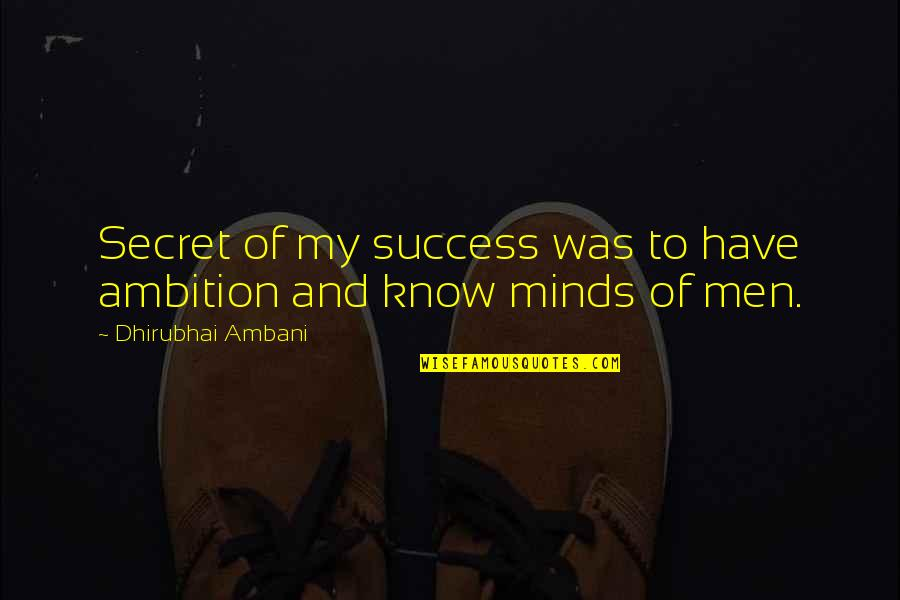 Souma Quotes By Dhirubhai Ambani: Secret of my success was to have ambition
