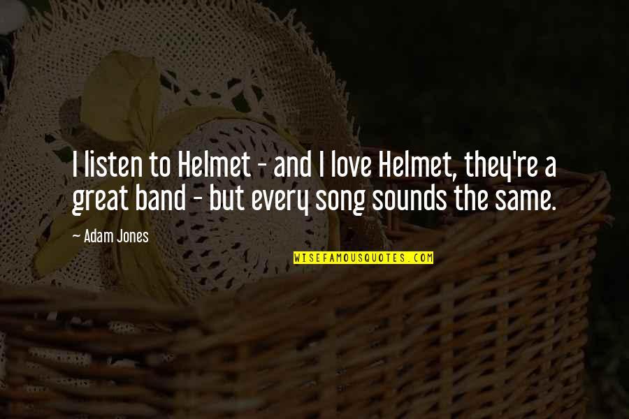 Sounds Quotes By Adam Jones: I listen to Helmet - and I love
