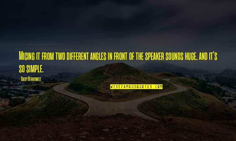 Sounds Quotes By Daisy Berkowitz: Micing it from two different angles in front