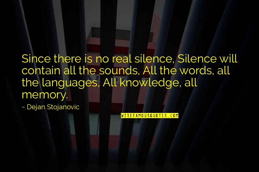 Sounds Quotes By Dejan Stojanovic: Since there is no real silence, Silence will