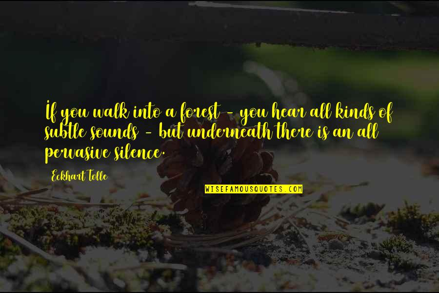 Sounds Quotes By Eckhart Tolle: If you walk into a forest - you