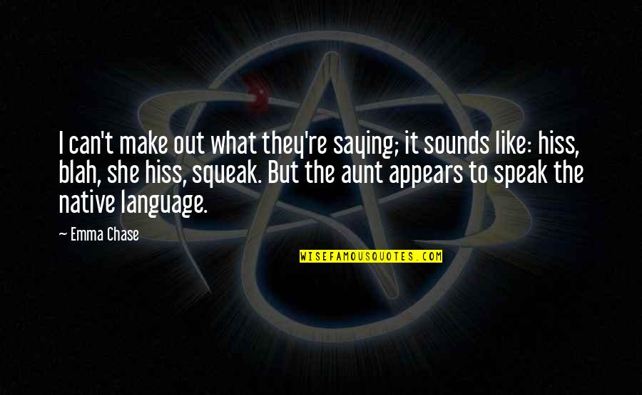 Sounds Quotes By Emma Chase: I can't make out what they're saying; it