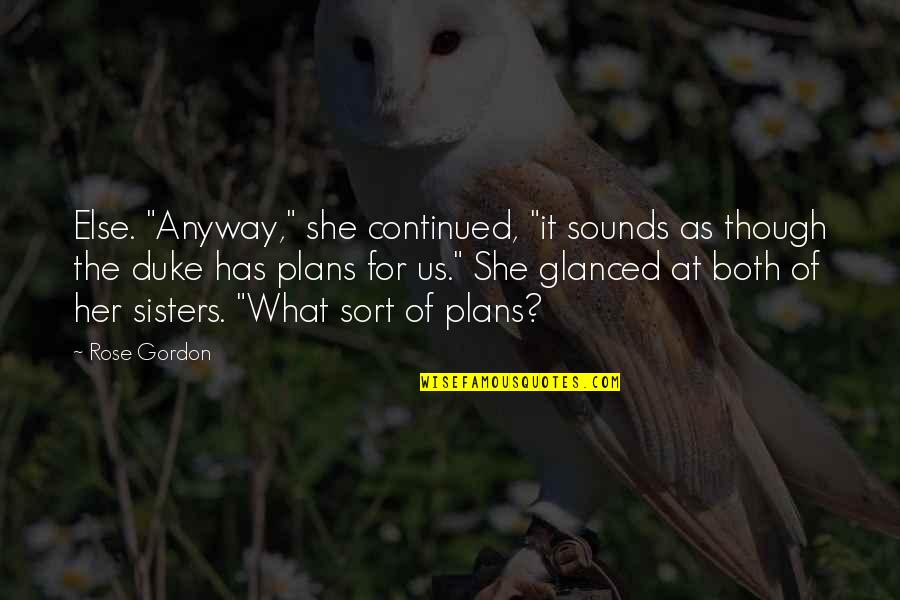 """Sounds Quotes By Rose Gordon: Else. """"Anyway,"""" she continued, """"it sounds as though"""