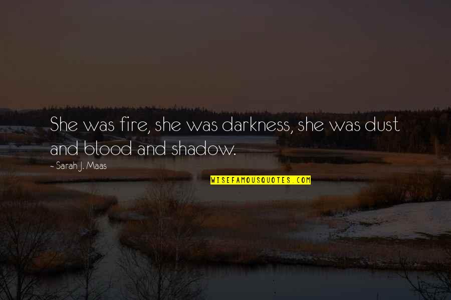 Sounds Quotes By Sarah J. Maas: She was fire, she was darkness, she was