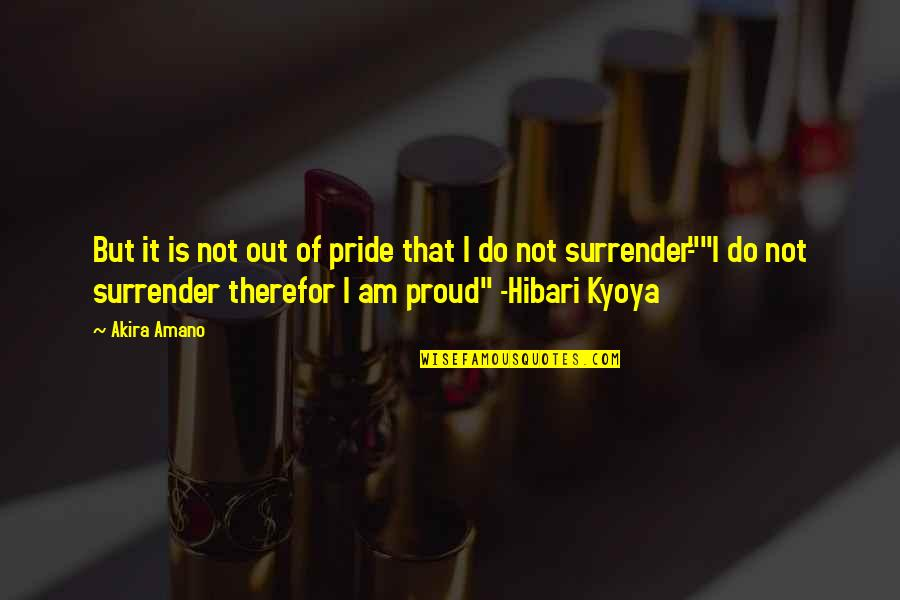 Soupire Quotes By Akira Amano: But it is not out of pride that