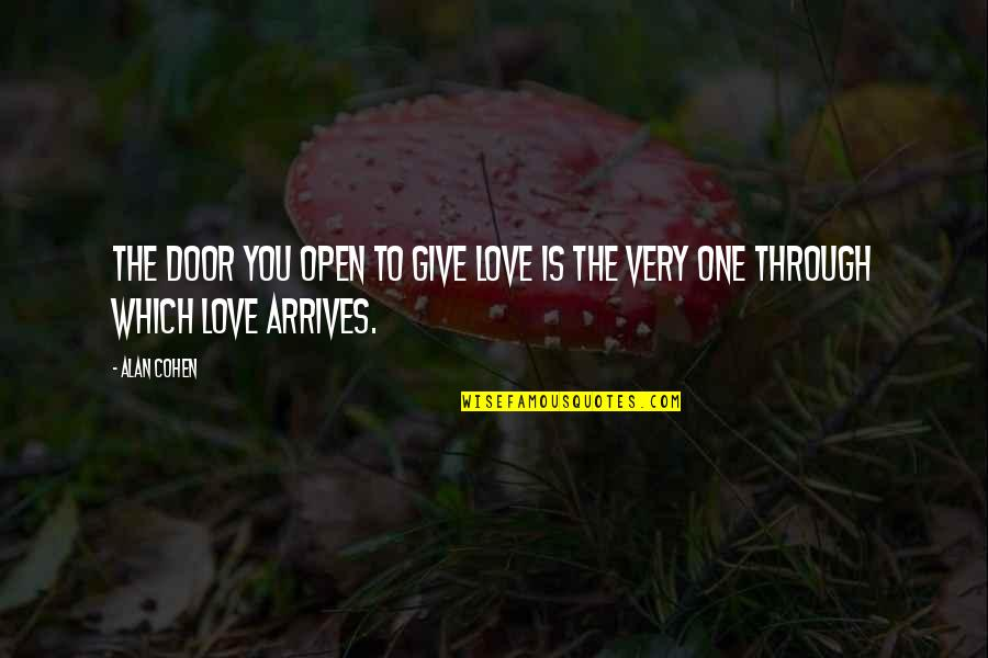 Soupire Quotes By Alan Cohen: The door you open to give love is